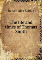 The Life and Times of Thomas Smith