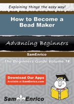 How to Become a Bead Maker