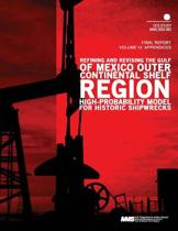Refining and Revising the Gulf of Mexico Outer Continental Shelf Region High- Probability Model for Historic Shipwrecks Final Report Volume 3
