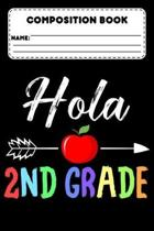 Composition Book Hola 2nd Grade: Composition Notebook for Grades K-2, 2nd Grade Back To School Supplies, Ruled Paper For Note Taking & Creative Writin