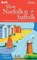 The Bradt Travel Guide Slow Norfolk and Suffolk