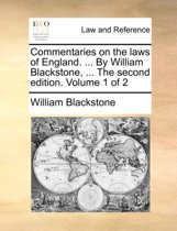 Commentaries on the Laws of England. ... by William Blackstone, ... the Second Edition. Volume 1 of 2