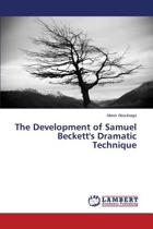 The Development of Samuel Beckett's Dramatic Technique