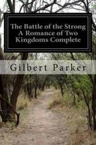 The Battle of the Strong a Romance of Two Kingdoms Complete