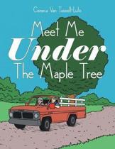 Meet Me Under the Maple Tree