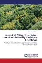 Impact of Micro-Enterprises on Plant Diversity and Rural Livelihood