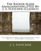 The Rayner-Slade Amalgamation, (1922) by