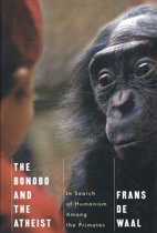 The Bonobo and the Atheist - In Search of Humanism Among the Primates