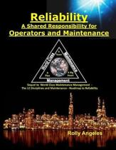 Reliability - A Shared Responsibility for Operators and Maintenance