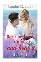 Break My Heart, Unlock It and Heal It(box Set Books 1-3)