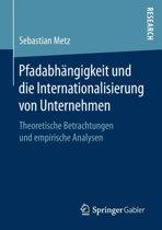 Pfadabh ngigkeit Und Die Internationalisierung Von Unternehmen