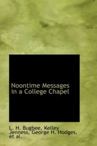 Noontime Messages in a College Chapel