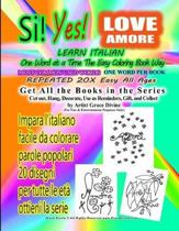 Si Yes Love Amore Learn Italian One Word at a Time the Easy Coloring Book Way