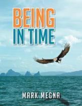 Being In Time: A Metaphysical History of The World And Existence