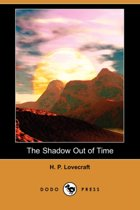 The Shadow Out Of Time (Dodo Press)
