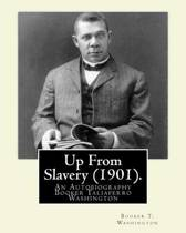 Up from Slavery (1901). by