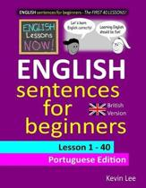 English Lessons Now! English Sentences for Beginners Lesson 1 - 40 Portuguese Edition (British Version)