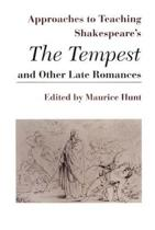 Approaches to Teaching Shakespeare's the Tempest and Other Late Romances