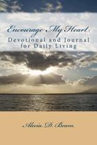 Encourage My Heart