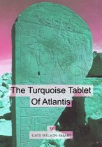 The Turquoise Tablet of Atlantis