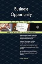 Business Opportunity A Complete Guide - 2019 Edition