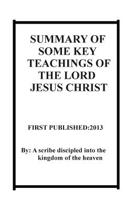 Summary of Some Key Teachings of Jesus Christ