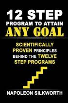 12 Step Program to Attain Any Goal