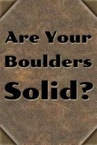 Are Your Boulders Solid?