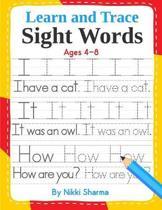 Learn and Trace Sight Words: Step-by-Step exercises to help kindergarten and First Grade children learn to read, write, spell, and use essential hi
