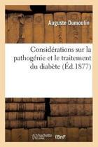 Consid rations Sur La Pathog nie Et Le Traitement Du Diab te