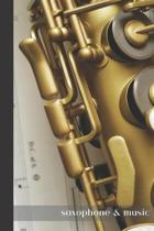 saxophone & music: small lined Saxophone Notebook / Travel Journal to write in (6'' x 9'') 120 pages