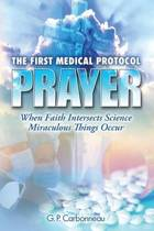 The First Medical Protocol - Prayer