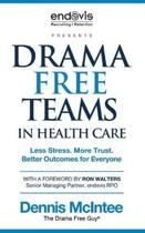Drama Free Teams in Healthcare