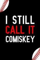 I Still Call It Comiskey