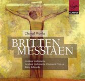 Britten; Messiaen: Choral Works / Terry Edwards, London Sinfonietta Chorus