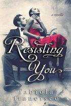 Resisting You