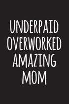 Underpaid Overworked Amazing Mom