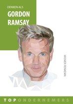 Topondernemers 7 - Denken als Gordon Ramsay