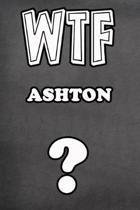 Wtf Ashton ?