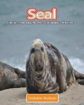 Seal: Fun Facts and Amazing Photos of Animals in Nature