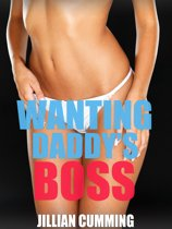 Wanting Daddy's Boss