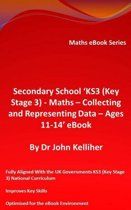 """Secondary School """"KS3 (Key Stage 3) – Maths – Collecting and Representing Data – Ages 11-14' eBook"""