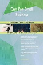 Crm for Small Business a Complete Guide - 2020 Edition
