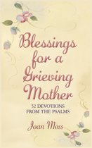 Blessings for a Grieving Mother
