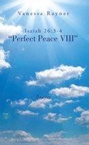 Isaiah 26:3-4 ''Perfect Peace Viii''