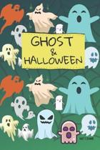 Ghost & Halloween Notebook: 6x9'' 120 Pages Wide Ruled Paper, Blank Lined Diary / Journal / Notes, Book Gifts Holidays & Celebrations
