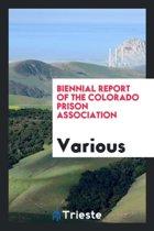 Biennial Report of the Colorado Prison Association