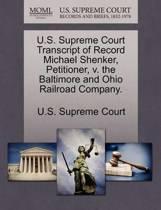 U.S. Supreme Court Transcript of Record Michael Shenker, Petitioner, V. the Baltimore and Ohio Railroad Company.