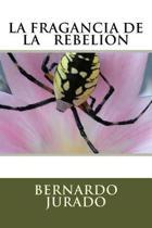 La fragancia de la rebelion