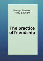 The Practice of Friendship